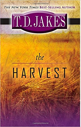 THE HARVEST BY T.D. JAKES