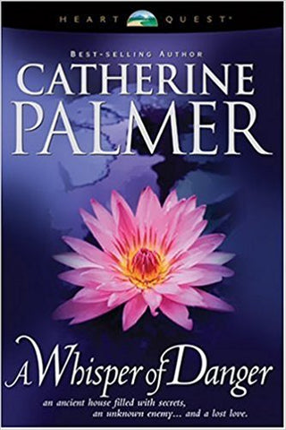 A Whisper of Danger: Treasures of the Heart #2 by CATHERINE PALMER - BW Wonderland
