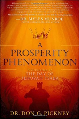 A Prosperity Phenomenon: A Revelation of the Day of Jehovah Tsaba by Don Pickney - BW Wonderland