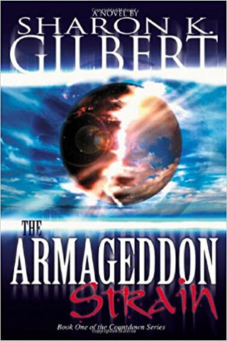 THE ARMAGEDON STRAIN P/C  SHARON K. GILBERT