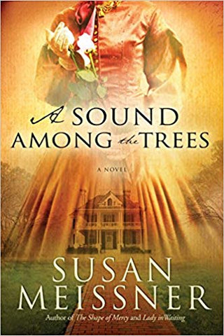 A SOUND AMONG THE TREES BY SUSAN MEISSNER