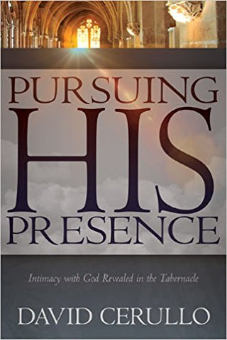 PURSUING HIS PRESENCE. DAVID CERULLO