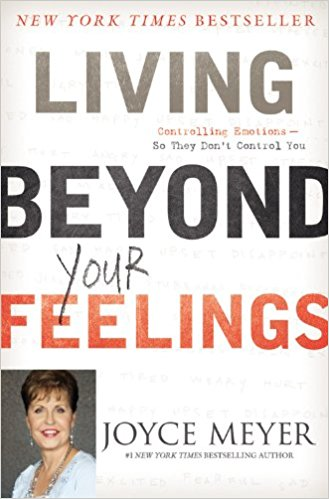 Living Beyond Your Feelings: Controlling Emotions So They Don't Control You by Joyce MEYER - BW Wonderland