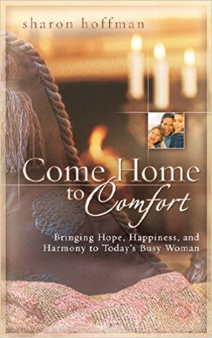 COME HOME TO COMFORT! SHARON HOFFMAN
