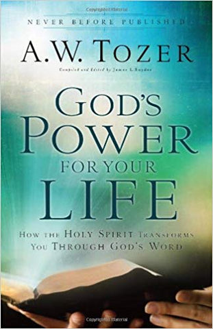 God's Power for Your Life: How the Holy Spirit Transforms You Through God's Word Paperback