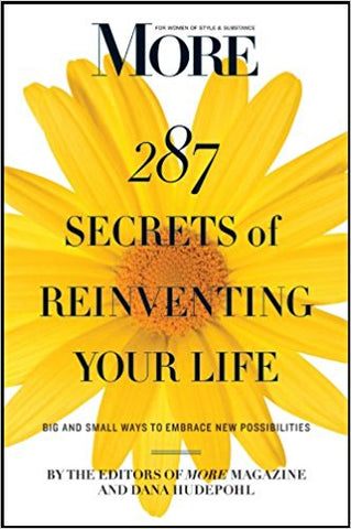 287 Secrets of Reinventing Your Life: Big and Small Ways to Embrace New Possibilities - BW Wonderland