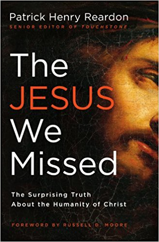 THE JESUS WE MISSED: THE SURPRISING TRUTH ABOUT THE HUMANITY OF JESUS