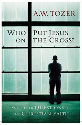 Who Put Jesus on the Cross?: And Other Questions of the Christian Faith Paperback