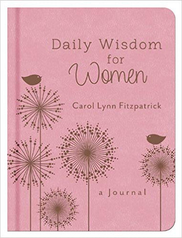 DAILY WISDOM FOR WOMEN: A JOURNAL BY CAROLLYN FITZPATRICK-HARD COVER