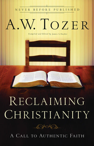 Reclaiming Christianity: A Call to Authentic Faith Paperback