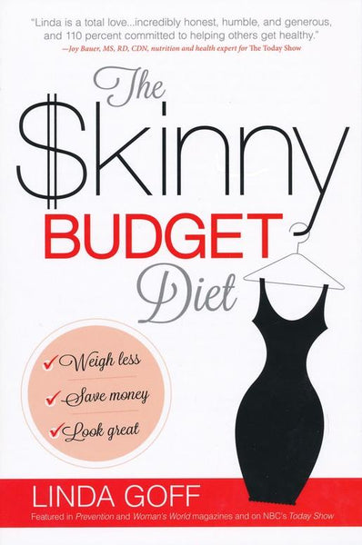 The Skinny Budget Diet: Weigh Less, Save Money, Look Great <H5>Paperback</H5>