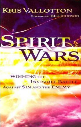 Spirit Wars : Winning the Invisible Battle Against Sin and the Enemy