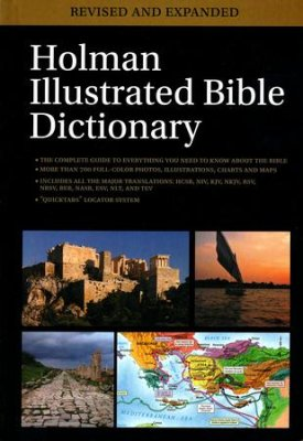 HOLMAN ILLUSTRATED BIBLE DICTIONARY REVISED& EXPANDED