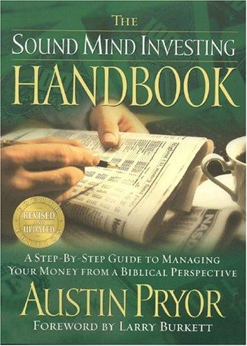 The Sound Mind Investing Handbook: A Step-By-Step Guide to Managing Your Money from a Biblical Perspective Paperback