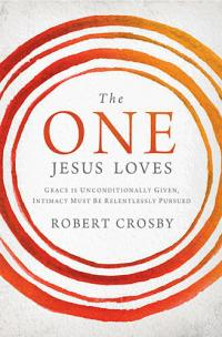 THE ONE JESUS LOVES: GRACE IS UNCONDITIONAL