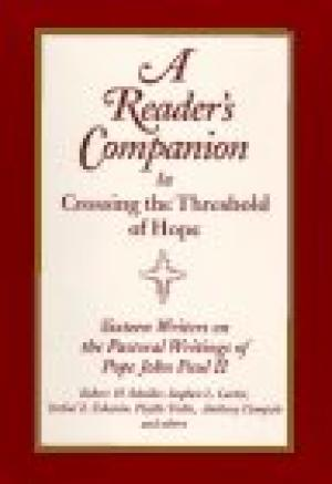 A READER'S COMPANION TO CROSSING THE THRESHOLD OF HOPE. PAPER COVER BY POPE JOHN PAUL