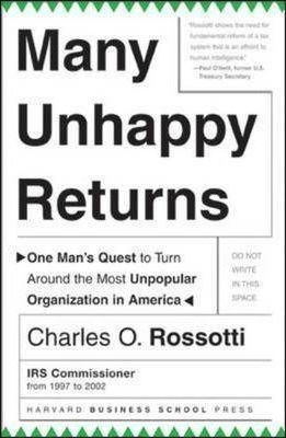 Many Unhappy Returns: One Man's Quest To Turn Around The Most Unpopular Organization In America (Leadership for the Common Good) Hardcover