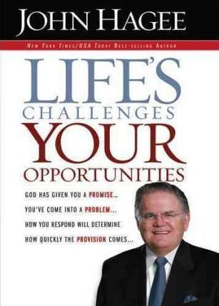 life challenges your opportunities by John Hagee, hard cover