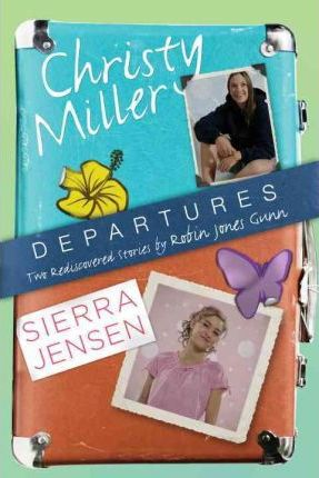 Departures : Two Rediscovered Stories of Christy Miller and Sierra Jensen