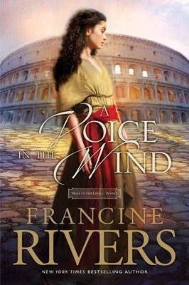 A VOICE IN THE WIND....A NOVEL !FRANCINE RIVERS 2 - BW Wonderland
