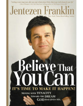 BELIEVE THAT YOU CAN H/C !JENTEZEN FRANKLIN