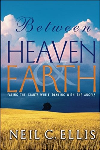 BETWEEN HEAVEN EARTH...... FACING THE GIANTS WHILE DANCING WITH THE ANGELS