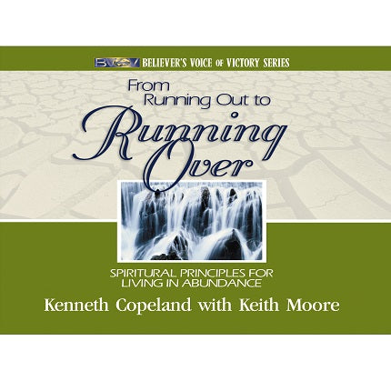 FROM RUNNING OUT TO RUNNING OVER AUDIO CD KENNETH COPELAND WITH KEITH MOORE