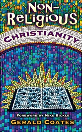 Non-Religious Christianity by Gerald Coates