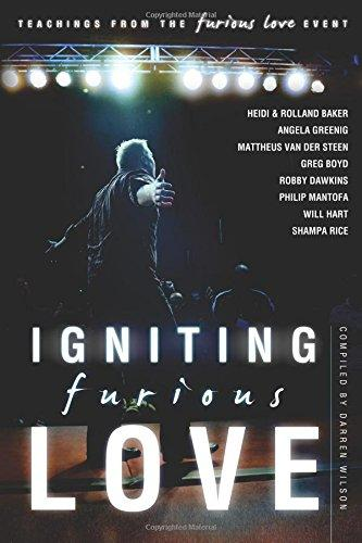Igniting Furious Love: Teachings from the Furious Love Event by Angela Greeinig, Will Hart, Shampa Rice,...