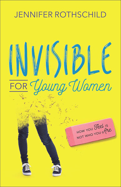 INVISIBLE FOR YOUNG WOMEN. JENNIFER ROTHSCHILD