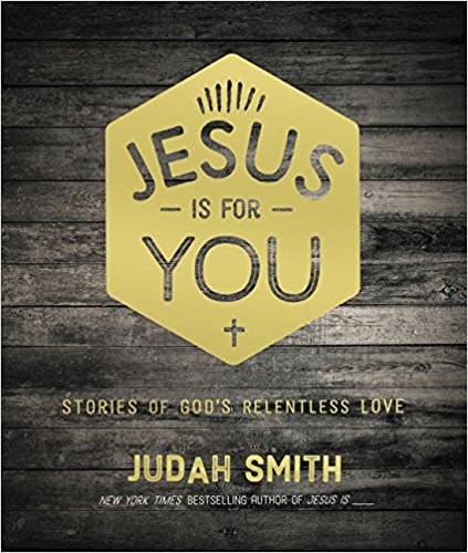 Jesus Is For You: Stories of God's Relentless Love Hardcover