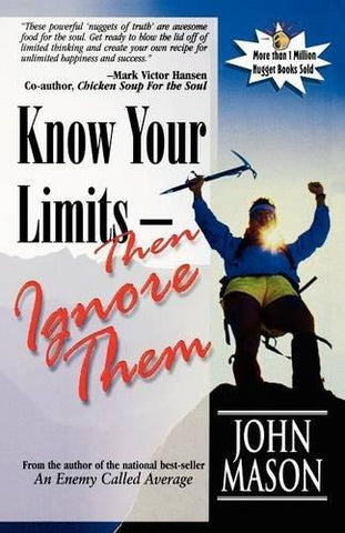 Know Your Limits - Then Ignore Them (Nugget) by John Mason