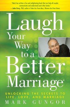 LAUGH YOUR WAY TO A BETTER MARRIAGE - mark gungor