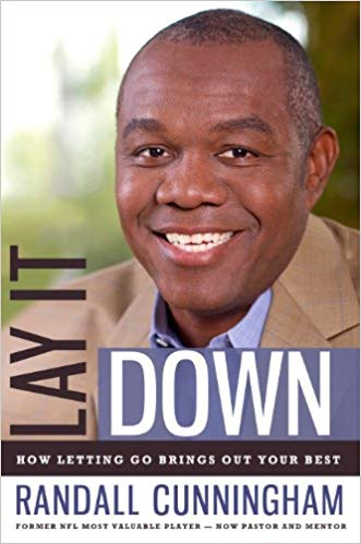 Lay It Down: How Letting Go Brings Out Your Best by Randall Cunningham