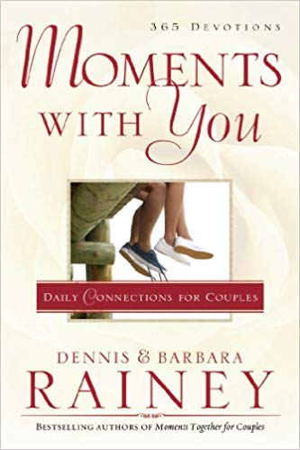 Moments With You, 365 Devotions for couples by DENNIS & BARBARA RAINEY