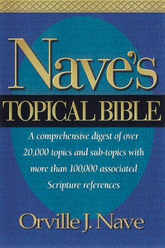 NAVE'S TOPICAL BIBLE H/C