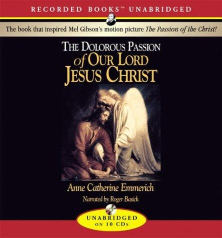 The Dolorous Passion of Our Lord Jesus Christ Audio CD