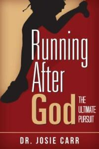 Running After God - Dr. Josie Carr