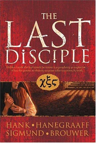The Last Disciple by Hank Hanegraaff & Sigmund Brouwer