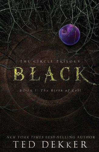 THE CIRCLE TRILOGY - BLACK BOOK 1 / TED DEKKER