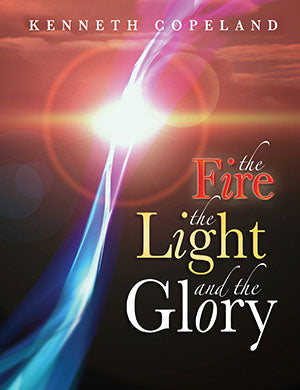 THE FIRE, THE LIGHT AND THE GLORY AUDIO BY  KENNETH COPELAND.