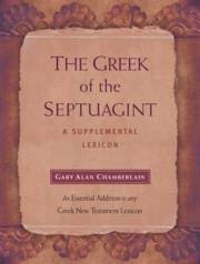 THE GREEK OF THE SEPTUAGINT - A SUPPLEMENTAL LEXICON H/C