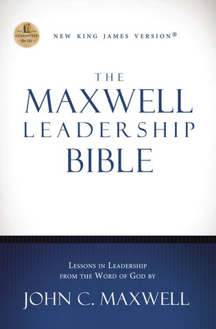 NKJV, THE MAXWELL LEADERSHIP BIBLE, HARDCOVER by John C. Maxwell