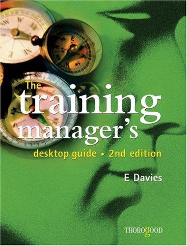 The Training Manager's Desktop Guide by E Davies