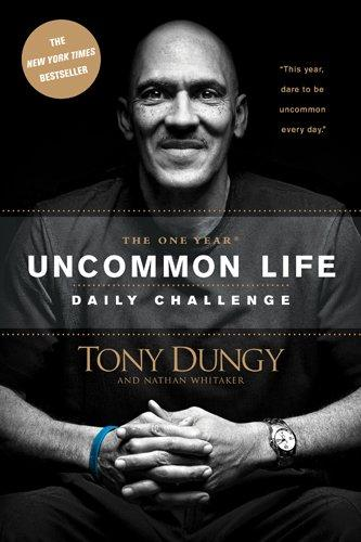 The One Year Uncommon Life Daily Challenge by Tony Dungy & Nathan Whitaker