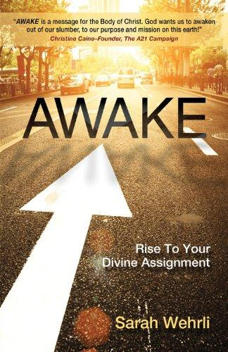 Awake: Rise to Your Divine Assignment by Sarah Wehrli