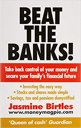 Beat the Banks!: Take back control of your money and secure your family's financial future by Jasmine Birtles