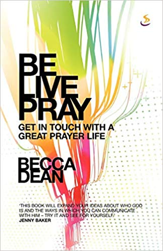 Be Live Pray by Becca Dean