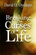 Breaking the curses of life by David O. Oyedepo