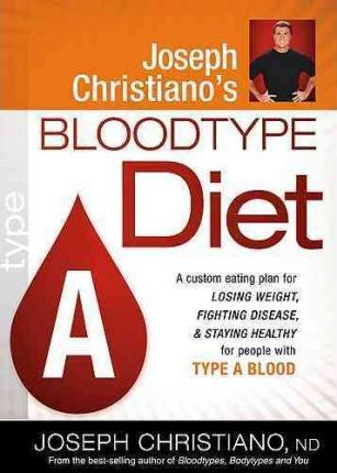 BLOODTYPE DIET A /JOSEPH CHRISTIANO